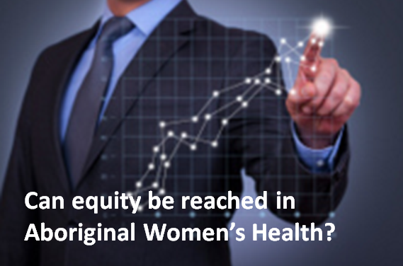 Disparities in Aboriginal Women's Health: Part 3 & 4